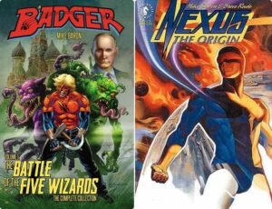 Some of Baron's most famous work, Badger, The Battle of the Five Wizards, and the Eisner-winning Nexus, The Origin.