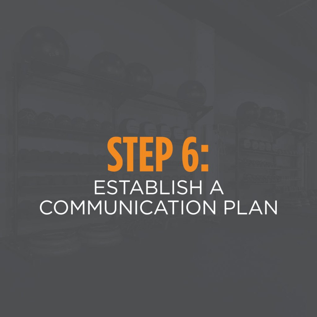Step 6: Establish a Communication Plan