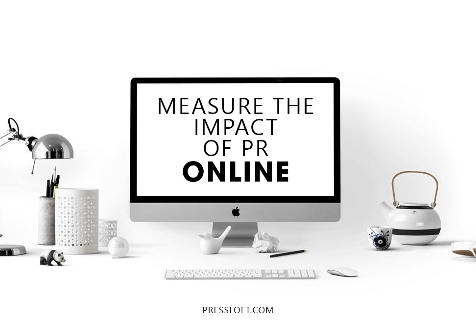 MEASURE THE IMPACT OF PR ONLINE