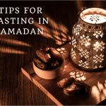 Tips for Fasting in Ramadan