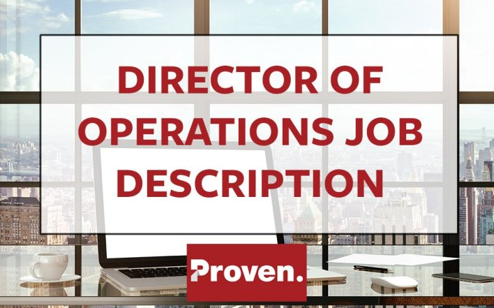The Perfect Director Of Operations Job Description  Proven