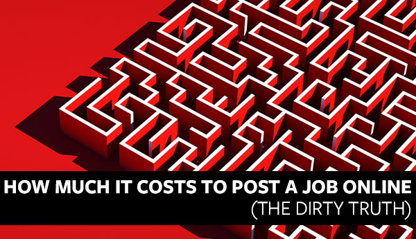 How Much It Costs To Post A Job Online (The Dirty Truth)