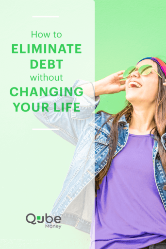 How to eliminate debt without changing your lifestyle | Qube Money