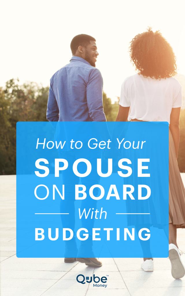 How to Get Your Spouse On Board With Budgeting | Qube Money Blog