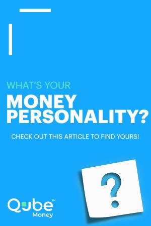 What's Your Money Personality? | Qube Money Blog