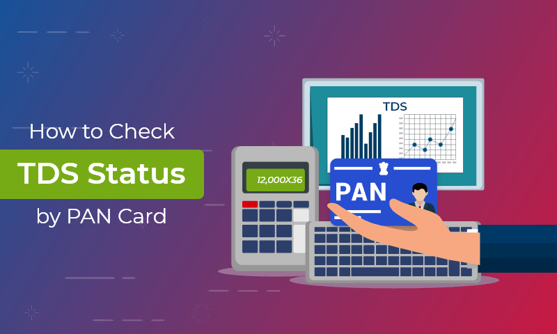How to Check TDS Status by PAN Card?
