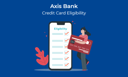 Axis Bank Credit Card eligibility