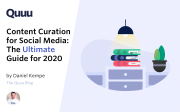 Content curation for social media: The ultimate guide for 2020