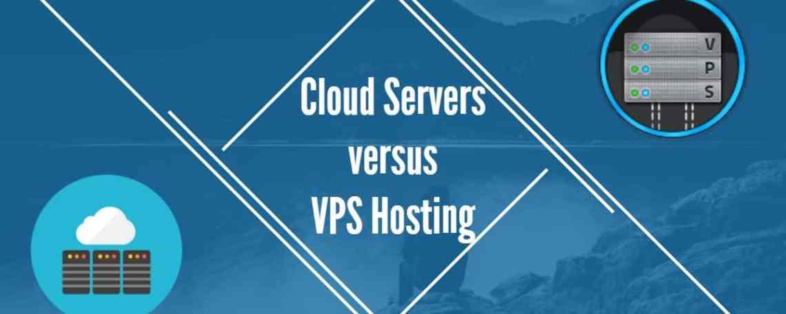 Cloud Servers vs VPS Hosting