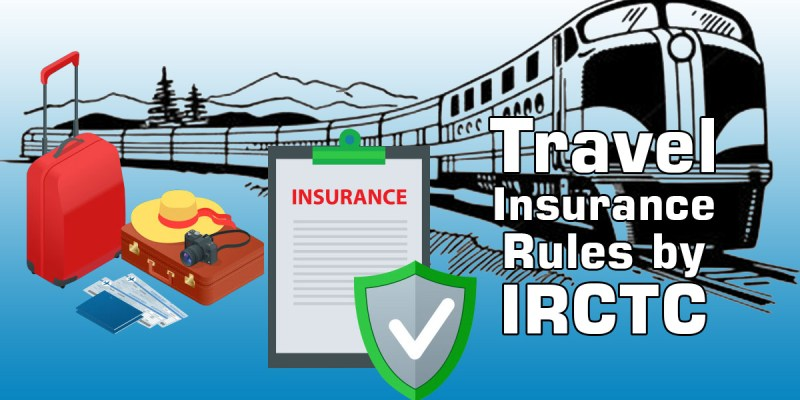 How to Get Travel Insurance from IRCTC
