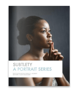 Subtlety – A Portrait Series