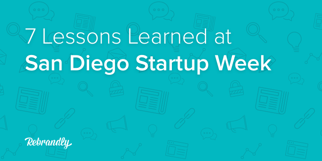 7 Lessons Learned From San Diego Startup Week