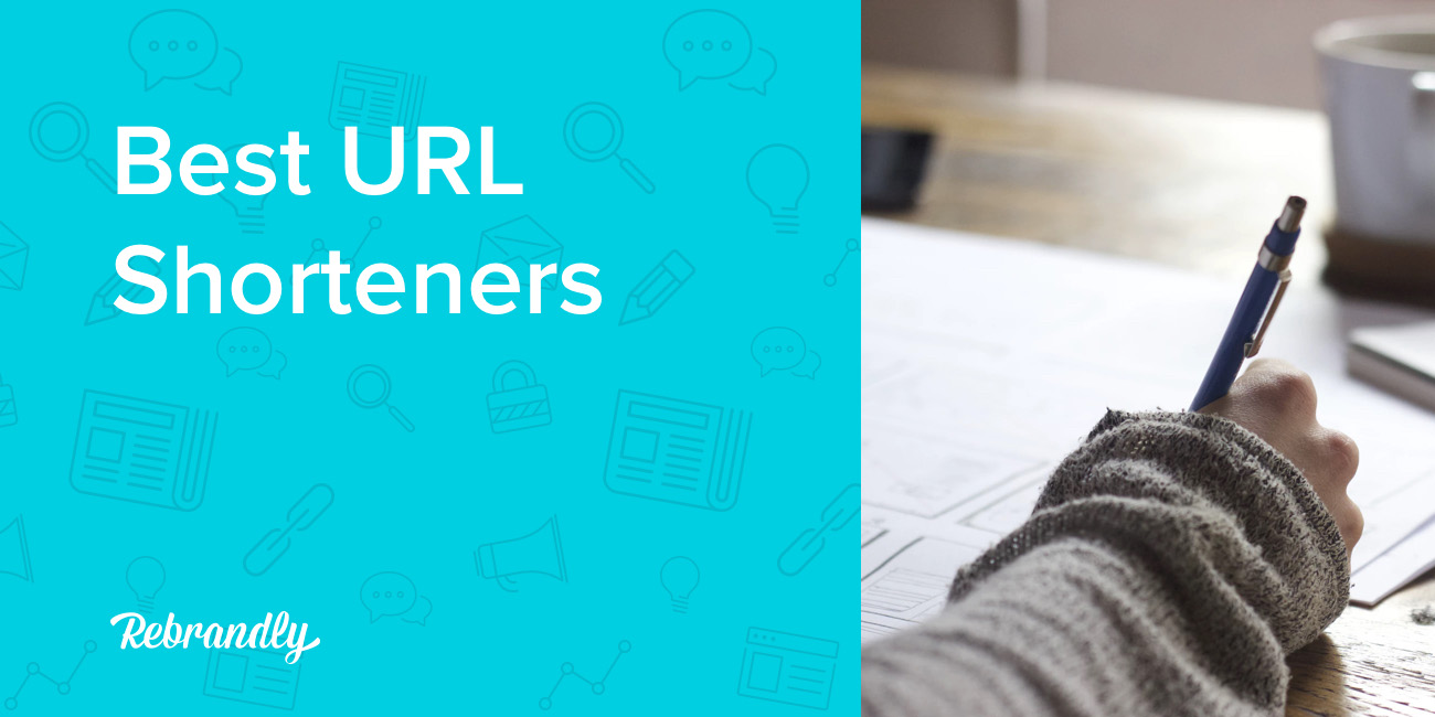 The 6 Best URL Shorteners and How to Choose The Right One