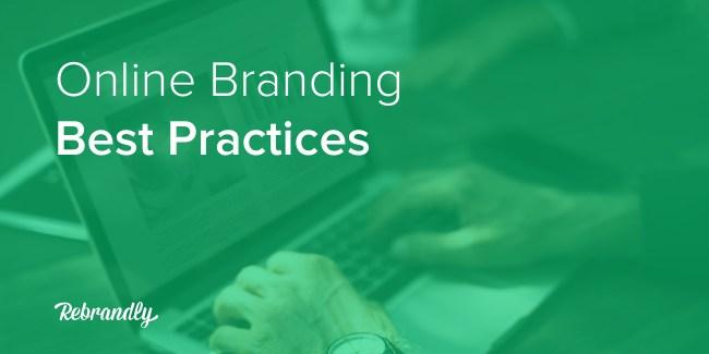 Online Branding Best Practices