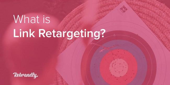 Link Retargeting Rebrandly Blog