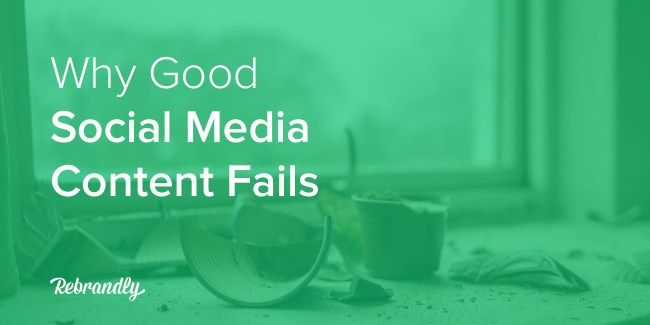 Why Good Social Media Content Fails