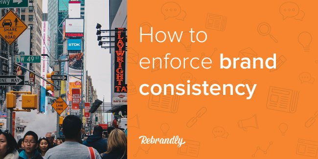 how-to-enforce-brand-consistency