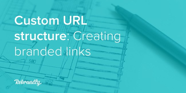 Custom URL structure: How to create branded links for every