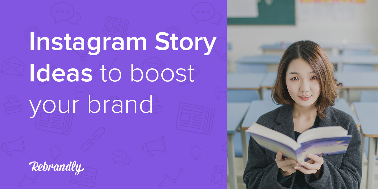 10 Attention Grabbing Instagram Story Ideas To Boost Your Brand
