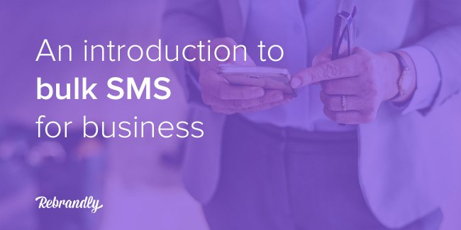 An introduction to Bulk SMS for business: A guide on getting started