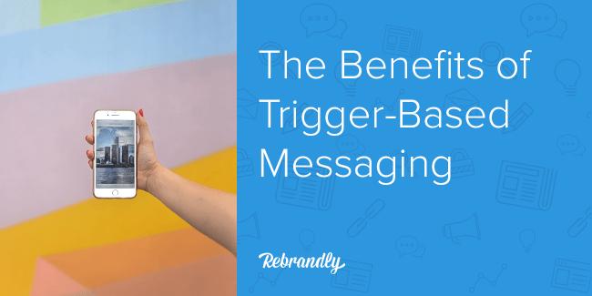 improving customer experiences through trigger based marketing