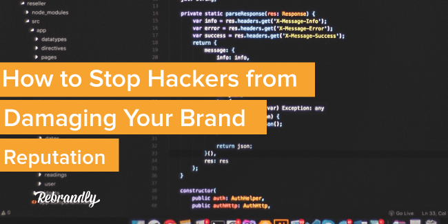 How to Stop Hackers from Damaging Your Brand Reputation