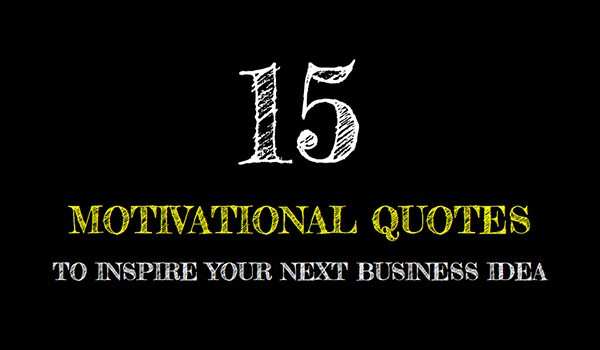 15 Motivational Quotes To Inspire You