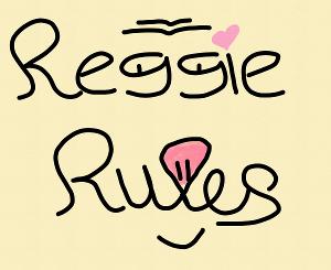 #ReggieRules www.reggierules.com #AMlove