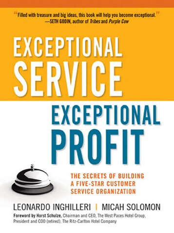 Exceptional Service, Exceptional Profit The Secrets of Building a Five-Star Customer Service Organization by Leonardo Inghilleri