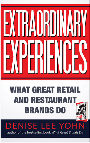 Extraordinary Experiences: What Great Retail and Restaurant by Denise Lee Yohn
