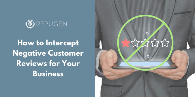 How to Intercept Negative Customer Reviews for Your Business
