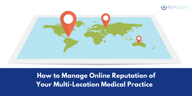 how to manage online reputation and reviews for your multi-location practice