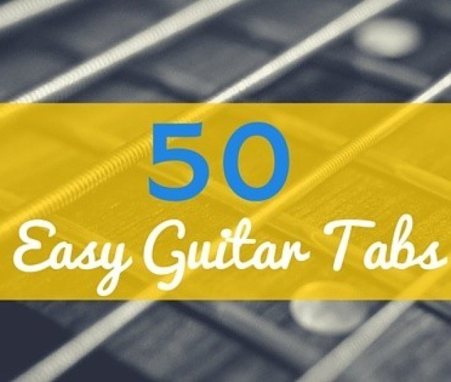 50 Easy Guitar Tabs