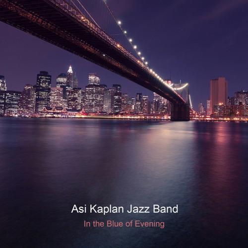 Asi Kaplan Jazz Band - In the Blue of Evening