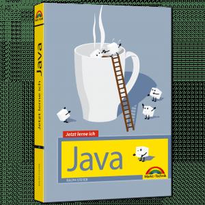 Jetzt lerne ich Java - Für Einsteiger und Fortgeschrittene - von Ralph Steyer