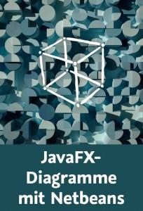 JavaFX-Diagramme mit Netbeans. Diagrammarten und -techniken, FXML, Diagrammdaten in Datenbank speichern. Mit Ralph Steyer