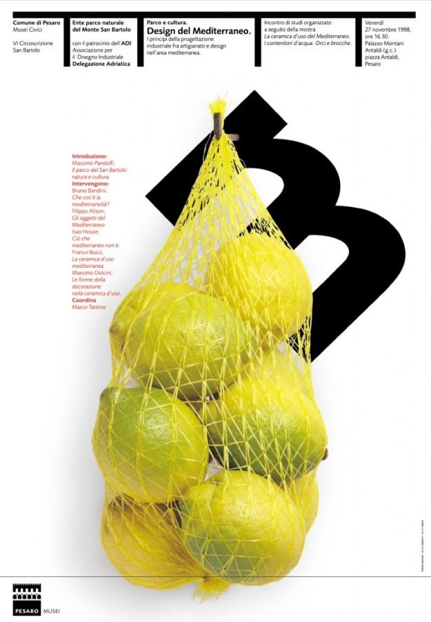 Design del Mediterraneo Плакат к выставке «Дизайн Средиземноморья». 1998 Плакат соединяет лимоны как символ Средиземноморья, их магазинную упаковку как символ дизайна с буквой «m» из слова «mediterraneo» – так по-итальянски назы-вается Средиземное море.