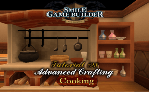 Smile Game Builder Tutorial #28: Advanced Crafting (Cooking)