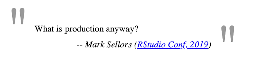What is production anyway? Mark Sellors at rstudio::conf(2019)