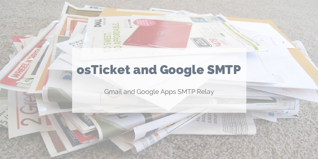osTicket email using Gmail and Google Apps SMTP relay