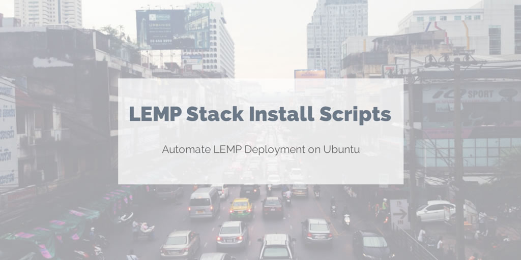 LEMP stack installation scripts for Ubuntu 14.04