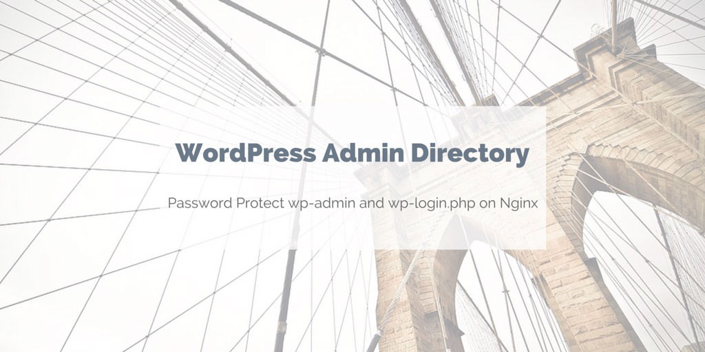 Password protect WordPress admin directory on Nginx