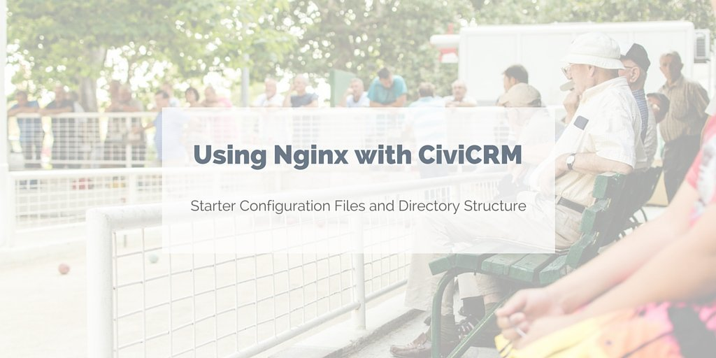 Nginx configurations for use with CiviCRM.