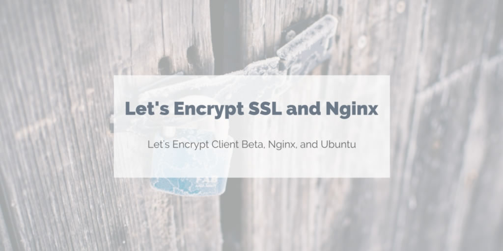 Lets Encrypt Ssl Certificates And Nginx Rude Otter