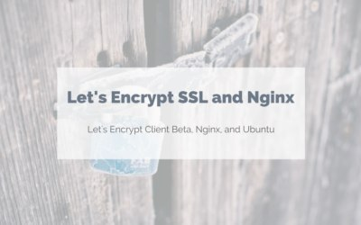 Let's Encrypt SSL Certificates and Nginx
