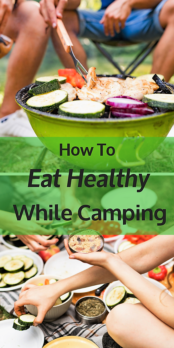 How to eat healthy while camping.
