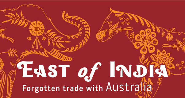 East of India: Forgotten Trade with Australia