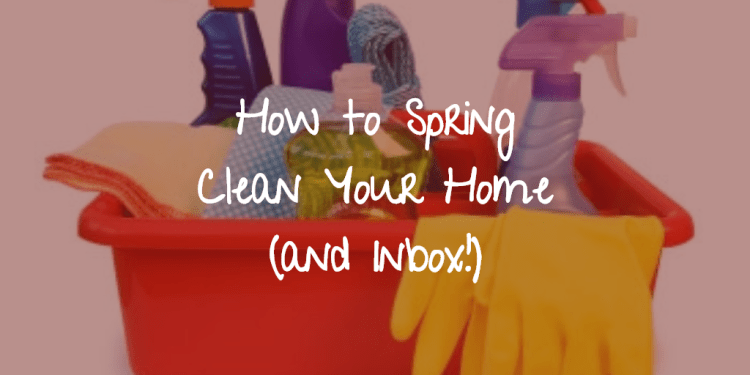 spring clean home email inbox
