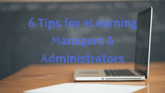 Tips for eLearning Managers and Administrators