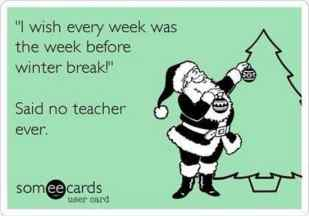Image result for teacher on christmas break meme